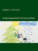 24 Adventsgeschichten für Groß und Klein