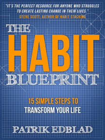 The Habit Blueprint: 15 Simple Steps to Transform Your Life: The Good Life Blueprint Series, #1