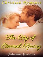 The City of Eternal Spring - Christian Romance