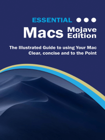 Essential Macs Mojave Edition: The Illustrated Guide to Using your Mac
