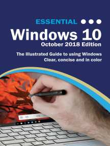 Essential Windows 10 October 2018 Edition: The Illustrated Guide to Using Windows