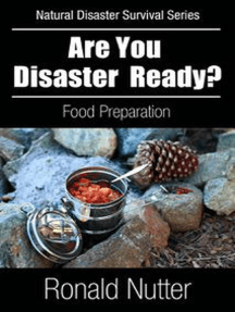 Are You Disaster Ready ? - Food: Natural Disaster Survival Series, #2