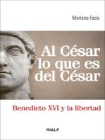 Al César lo que es del César: Benedicto XVI y la libertad