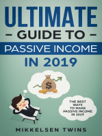 The Ultimate Guide to Passive Income in 2019: The Best Ways to Make Passive Income in 2019