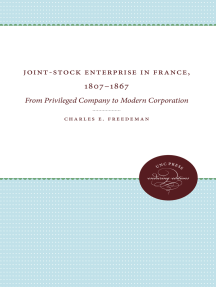 Joint-Stock Enterprise in France, 1807-1867: From Privileged Company to Modern Corporation