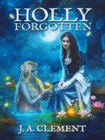 Holly, Forgotten