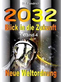 Blick in die Zukunft Band 4: Neue Weltordnung