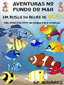 Aventuras no fundo do mar: Em busca do recife de ouro. Um divertido livro de peixes para crianças: Explorando o mundo dos animais - Vol. 2