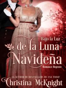 Bajo la Luz de la Luna Navideña: Versión español, Edición. I