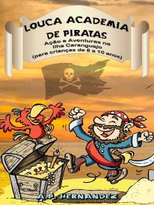 Louca Academia de Piratas: Ação e Aventuras na Ilha Caranguejo (para crianças de 8 a 10 anos)