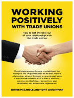 Working Positively With Trade Unions: How to get the best out of your relationship with the trade unions.