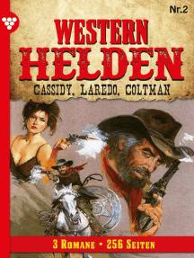 Western Helden - 3 Romane, Band 2 – Erotik Western: Cassidy, Laredo, Coltman