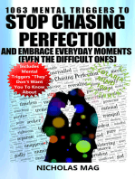 1063 Mental Triggers to Stop Chasing Perfection and Embrace Everyday Moments (Even the Difficult Ones)