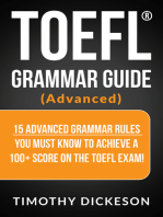 TOEFL Grammar Guide (Advanced) - 15 Advanced Grammar Rules You Must Know To Achieve A 100+ Score On The TOEFL Exam!