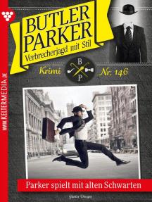 Butler Parker 146 – Kriminalroman: Parker spielt mit alten Schwarten