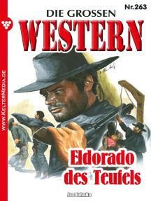 Die großen Western 263: Eldorado des Teufels