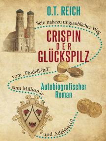 """Crispin, der Glückspilz: Vom """"Findelkind"""" zum Millionär und Adelsherrn"""
