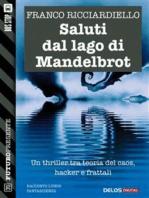 Saluti dal lago di Mandelbrot