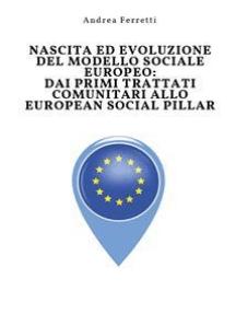 Nascita ed evoluzione del modello sociale europeo: dai primi trattati comunitari allo European Social Pillar