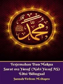 Terjemahan Dan Makna Surat 012 Yusuf Nabi Yusuf As Edisi Bilingual By Jannah Firdaus Mediapro Book Read Online