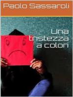 Una tristezza a colori