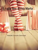E... alla fine arriva Marta (Italian Edition)