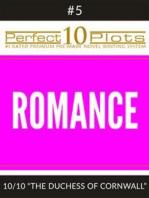 "Perfect 10 Romance Plots #5-10 ""THE DUCHESS OF CORNWALL"""