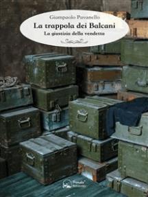 La trappola dei Balcani: La giustizia della vendetta