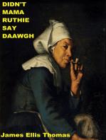 Didn't Mama Ruthie Say Daawgh