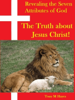 """Revealing the Seven Attributes of God """"The Truth about Jesus Christ"""""""