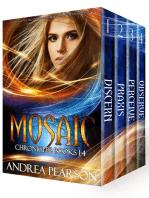 Mosaic Chronicles Books 1-4