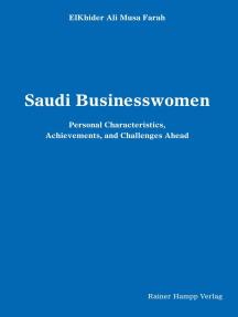 Saudi Businesswomen: Personal Characteristics, Achievements, and Challenges Ahead