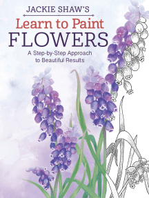 Jackie Shaw's Learn to Paint Flowers: A Step-by-Step Approach to Beautiful Results