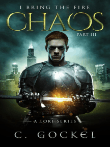 Chaos: I Bring the Fire Part III (A Loki Story): I Bring the Fire, #3