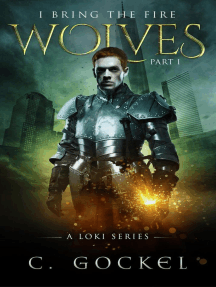 I Bring the Fire Part I : Wolves (A Loki Series): I Bring the Fire, #1