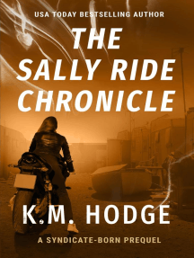 The Sally Ride Chronicle: The Syndicate-Born Trilogy, #4