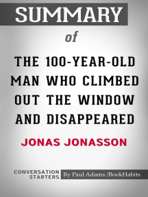 Summary of The 100-Year-Old Man Who Climbed Out the Window and Disappeared