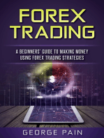 Forex Trading: A Beginners' Guide to making money using Forex Trading Strategies