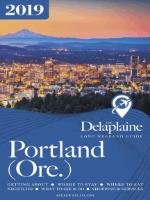 Portland (Ore.) - The Delaplaine 2019 Long Weekend Guide: Long Weekend Guides