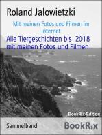 Alle Tiergeschichten bis 2018 mit meinen Fotos und Filmen
