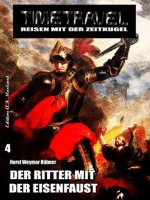 Timetravel #4: Der Ritter mit der Eisenfaust