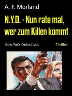N.Y.D. - Nun rate mal, wer zum Killen kommt