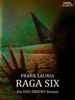 RAGA SIX - Ein DOC-ORIENT-Roman