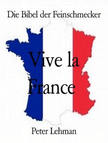 Die Bibel der Feinschmecker: Vive la France