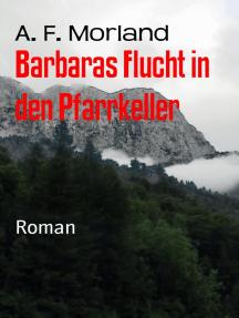 Barbaras Flucht in den Pfarrkeller: Roman