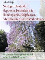 Hypotonie, Niedriger Blutdruck - Behandlung mit Homöopathie, Pflanzenheilkunde, Schüsslersalzen und Naturheilkunde