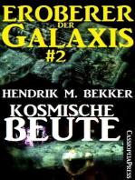 Kosmische Beute - Eroberer der Galaxis #2