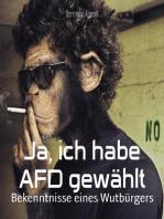 Ja, ich habe AFD gewählt