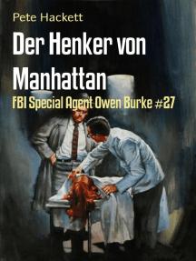 Der Henker von Manhattan: FBI Special Agent Owen Burke #27