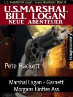 Marshal Logan - Garnett Morgans fünftes Ass